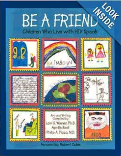 Be a Friend: Children Who Live with HIV Speak by Lori ed Weiner